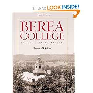 Berea College: An Illustrated History Shannon H. Wilson