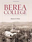 Front cover for the book Berea College by Shannon H. Wilson