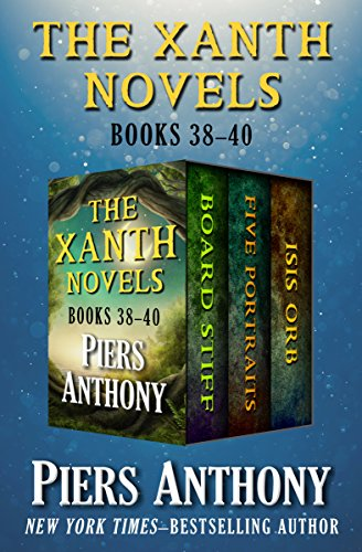 - The Xanth Novels Books 38-40: Board Stiff, Five Portraits, and Isis Orb