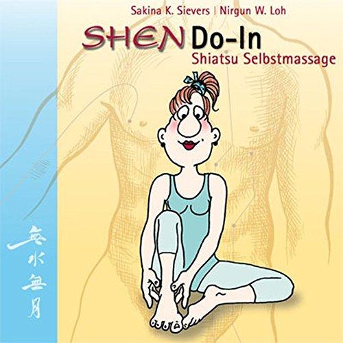 shendo-in-shiatsu-selbstmassage-die-gesundheit-in-die-hand-nehmen-ein-einfaches-bungsprogramm-fr-mehr-lebenslust-und-wohlbefinden