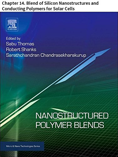 Nanostructured Polymer Blends: Chapter 14. Blend of Silicon Nanostructures and Conducting Polymers for Solar Cells (Micro and Nano Technologies Book 1)