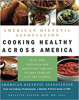 American dietetic association cooking healthy across america alma american dietetic association cooking healthy across america alma flor ada kristine napier 9780471474302 amazon books forumfinder Images