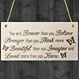 Red Ocean You Are Braver Than You Believe Stronger Than You Think More Beautiful Than You Imagine And Loved More Than You Know Wooden Hanging Friendship Plaque Sign