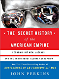 The Secret History of the American Empire: The Truth About Economic Hit Men, Jackals, and How to Change the World (John Perkins Economic Hitman Series) (English Edition)