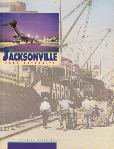 - The Jacksonville Port Authority 1987 Official Directory