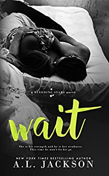 Wait (Bleeding Stars Book 4) by [Jackson, A.L.]