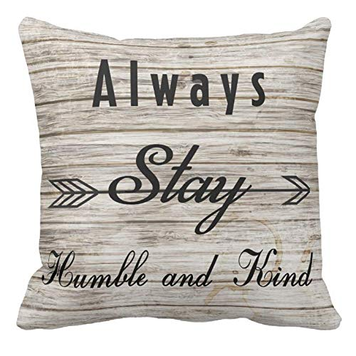 Kissenday 18X18 Inch Always Stay Humble&Kind Vintage Wood Background Inspirational Quote Saying Cotton Polyester Decorative Home Decor Sofa Couch Desk Chair Bedroom Car Square Soft Throw Pillow -