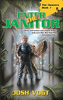 Enter the Janitor (The Cleaners Book 1) by [Vogt, Josh]