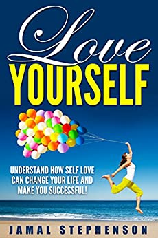 how to understand and love yourself