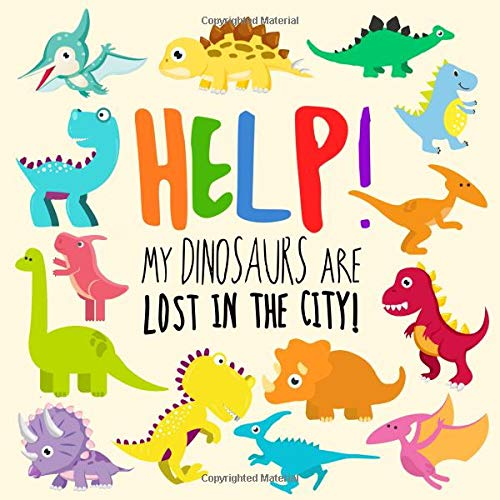Download Help! My Dinosaurs are Lost in the City!: A Fun Where's Wally Style Book for 2-4 Year Olds pdf epub