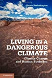 Living in a Dangerous Climate, Renee Hetherington, 1107017254