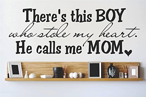 (Top Selling Decals - Prices Reduced : Vinyl Wall Sticker : There's this BOY who stole my heart. He calls me MOM Quote Home Living Room Bedroom Decor ITEM - 22 Colors Available Size: 6 Inches X 20 Inches)