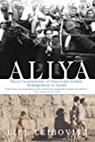 Aliya: Three Generations of American-Jewish Immigration to Israel by Liel Leibovitz (2007-08-07)