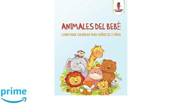Animales Del Bebé: Libro Para Colorear Para Niños De 2 Años (Spanish ...