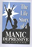 The Life Story of a Manic Depressive, Madeline, 0805942718