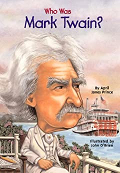 Who Was Mark Twain?: Who Was? (Who Was...?) by [Prince, April Jones]