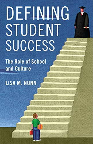 Defining Student Success: The Role of School and Culture (Rutgers Series in Childhood Studies)