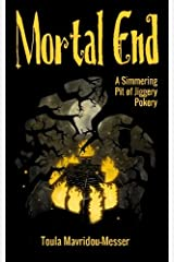 Mortal End: A Simmering Pit Of Jiggery Pokery Paperback