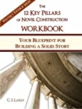 12 toolbox - The 12 Key Pillars of Novel Construction Workbook: Your Blueprint for Building a Solid Story (The Writer's Toolbox Series)