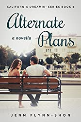 Alternate Plans (California Dreamin' Series Book 2)