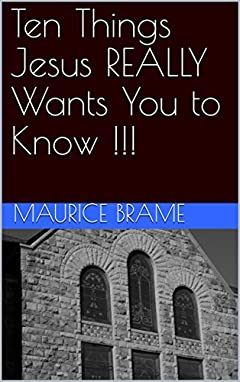 Ten Things Jesus REALLY Wants You to Know !!!