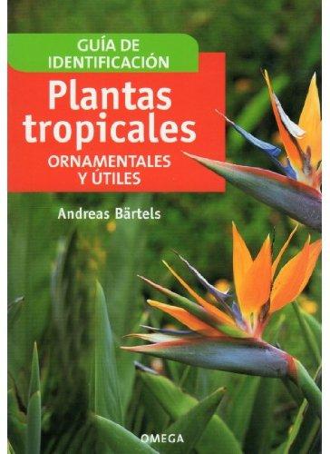 Descargar Libro Plantas Tropicales Ornamentales Y Utiles A. BÄrtels
