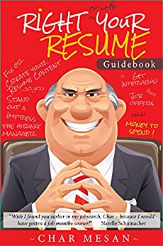 Right Your Resume: Fix or create your resume content so you stand out and impress the Hiring Manager by [Mesan, Char]