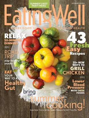 Eating Well Magazine, Where Good Taste Meets Good Health, July/August 2014