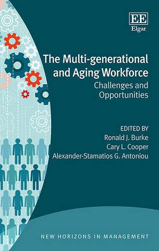 The Multi-Generational and Aging Workforce: Challenges and Opportunities (New Horizons in Management series)