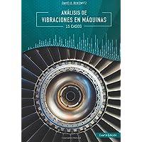 Análisis de Vibraciones En Máquinas: 15 Casos de Estudio