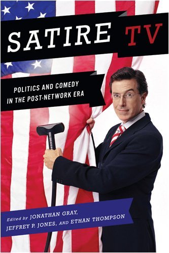 By Jonathan Gray - Satire TV: Politics and Comedy in the Post-Network Era pdf