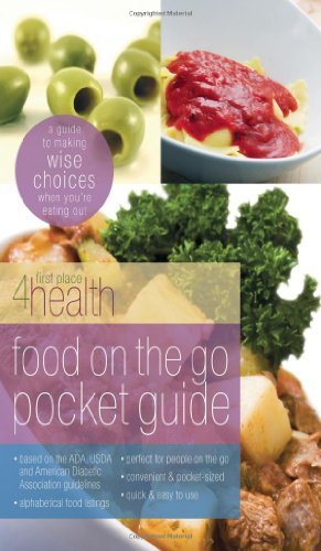 Food on the Go Pocket Guide: A Guide To Making Wise Choices When You're Eating Out (First Place 4 Health) (Eating Out On A Diet Best Restaurants)