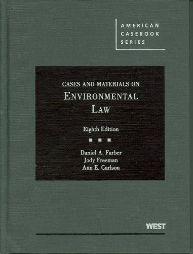 Farber, Freeman and Carlson's Cases and Materials on Environmental Law, 8th (American Casebook Series)