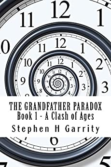 A Clash of Ages (The Grandfather Paradox Book 1) by [Garrity, Stephen]