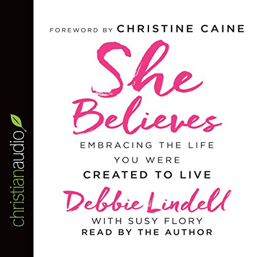 She Believes: Embracing the Life You Were Created to Live Audiobook [Free Download by Trial] thumbnail