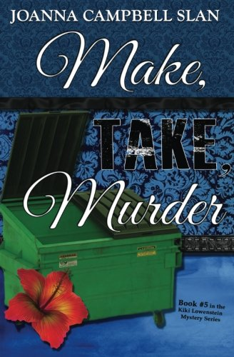 Make, Take, Murder: Book #5 in the Kiki Lowenstein Mystery Series (Volume 5)