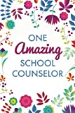 img - for One Amazing School Counselor (6x9 Journal): Purple Blue Floral, Lightly Lined, 120 Pages, Perfect for Notes, Journaling, Mother s Day and Christmas book / textbook / text book