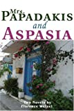 Mrs. Papadakis and Aspasia, Florence F. Wetzel, 0595221785