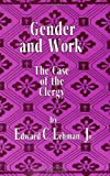Gender and Work : The Case of the Clergy, Lehman, Edward C., Jr., 0791415929