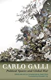 Political Spaces and Global War, Carlo Galli, 0816665966