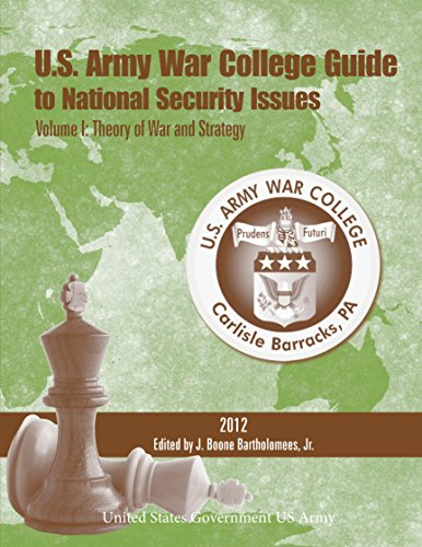(U.S. Army War College Guide to National Security Issues Volume I: Theory of War and Strategy 2012)