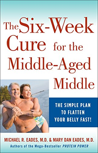 The 6-Week Cure for the Middle-Aged Middle: The Simple Plan to Flatten Your Belly Fast! (A Good Exercise To Lose Belly Fat)