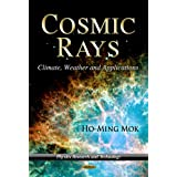 Cosmic Ray: Climate, Weather, and Applications