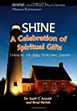 Shine - A Celebration of Spiritual Gifts, Scott Arnold and Brad Parrish, 1450582079