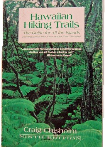 Hawaiian Hiking Trails: The Guide for All Islands: Including Hawaii, Maui, Lanai, Molokai, Oahu and Kauai