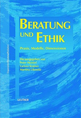 Beratung und Ethik: Praxis, Modelle, Dimensionen