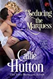 Seducing the Marquess (Lords & Ladies in Love)