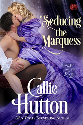 Seducing the Marquess (Lords and Ladies in Love) by Entangled Publishing