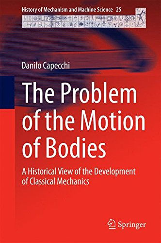 The Problem of the Motion of Bodies: A Historical View of the Development of Classical Mechanics (History of Mechanism and Machine Science)