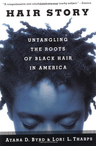 Books : Hair Story: Untangling the Roots of Black Hair by Lori L. Tharps (1-Aug-2002) Paperback